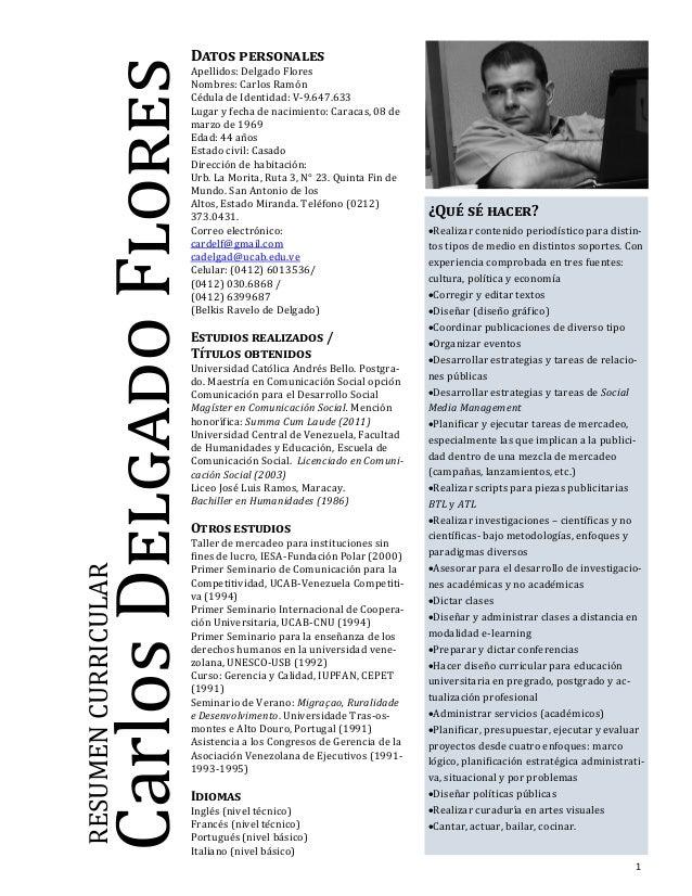 CarlosDelgadoFlores RESUMENCURRICULAR Datos personales Apellidos: Delgado Flores Nombres: Carlos Ramon Cedula de Identidad...
