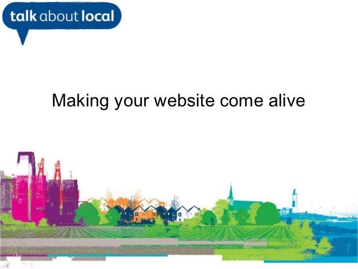 <ul><li>William Perrin TAL </li></ul>Making your website come alive