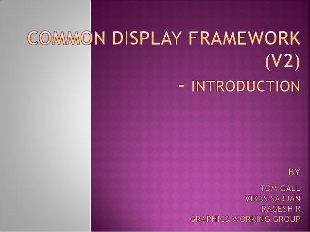 LCA13: Common Display Framework (CDF)