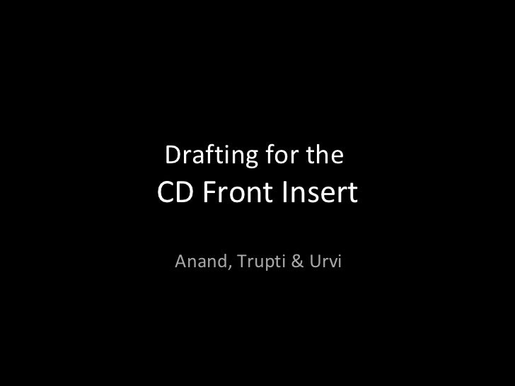 Drafting for the  CD Front Insert Anand, Trupti & Urvi
