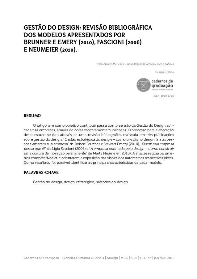 GESTÃO DO DESIGN: REVISÃO BIBLIOGRÁFICA DOS MODELOS APRESENTADOS POR BRUNNER E EMERY (2010), FASCIONI (2006) E NEUMEIER (2...