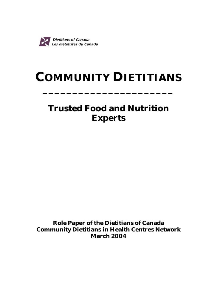 COMMUNITY DIETITIANS   ______________________     Trusted Food and Nutrition             Experts         Role Paper of the...