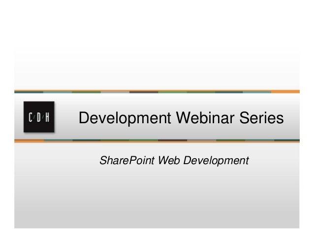Development Webinar Series  SharePoint Web Development
