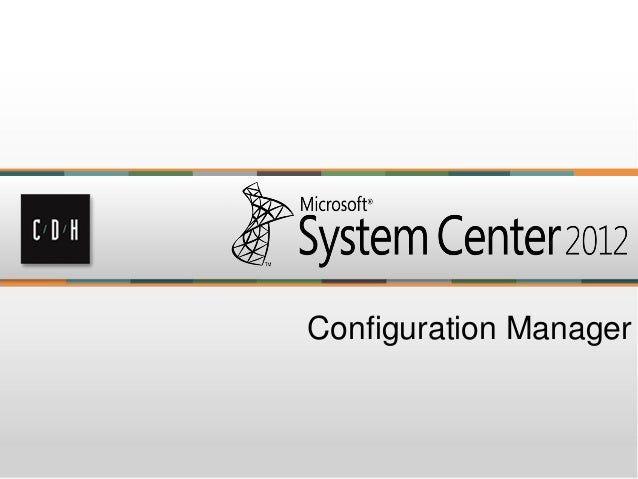System Center Configuration Manager-The Most Popular System Center Component