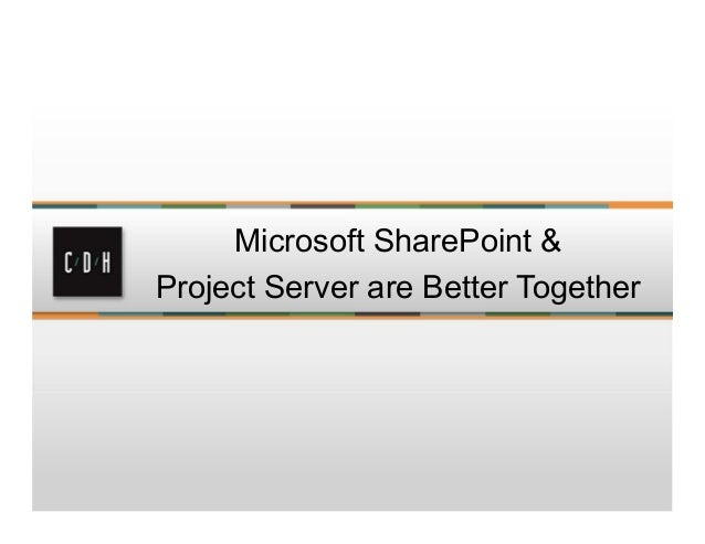 Microsoft SharePoint & Project Server are Better Together