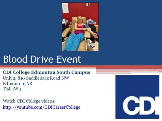 Blood Drive Event CDI College Edmonton South Campus Unit 2, 810 Saddleback Road NW Edmonton, AB T6J 4W4 Watch CDI College ...