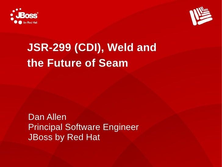 JSR-299 (CDI), Weld & the Future of Seam (JavaOne 2010)