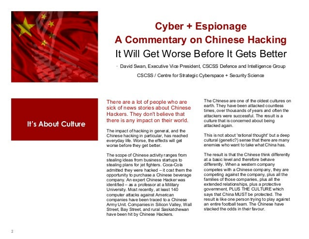 2 It's About Culture Cyber + Espionage A Commentary on Chinese Hacking It Will Get Worse Before It Gets Better · David Swa...