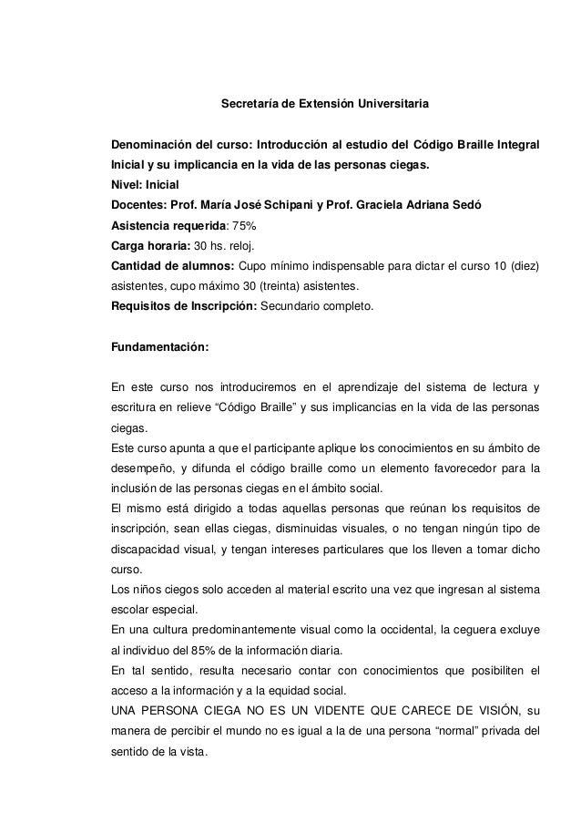 Secretaría de Extensión Universitaria  Denominación del curso: Introducción al estudio del Código Braille Integral Inicial...