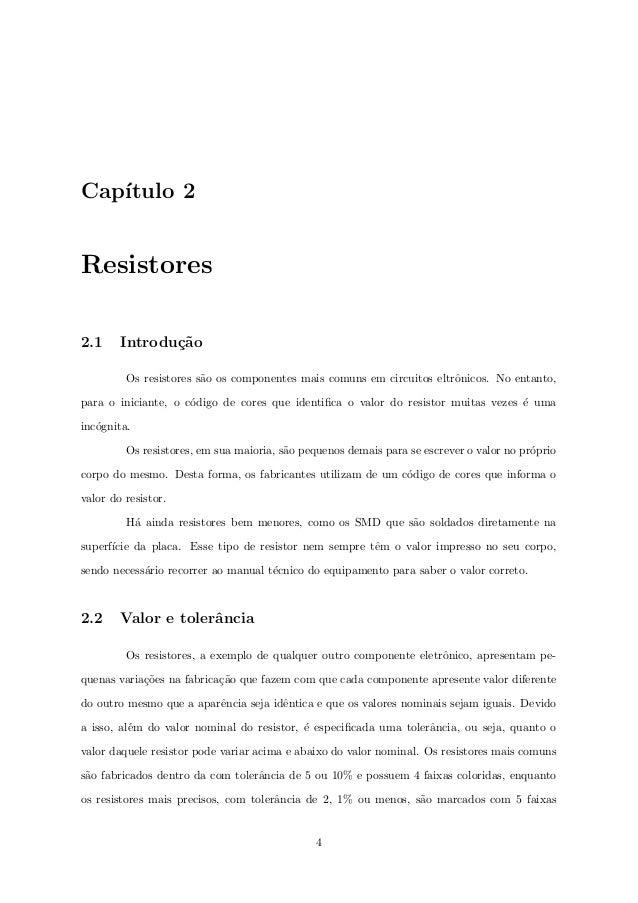 Captulo 2  Resistores  2.1 Introduc~ao  Os resistores s~ao os componentes mais comuns em circuitos eltr^onicos. No entanto...