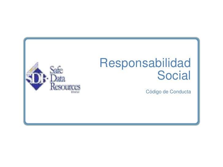 Responsabilidad         Social        Código de Conducta