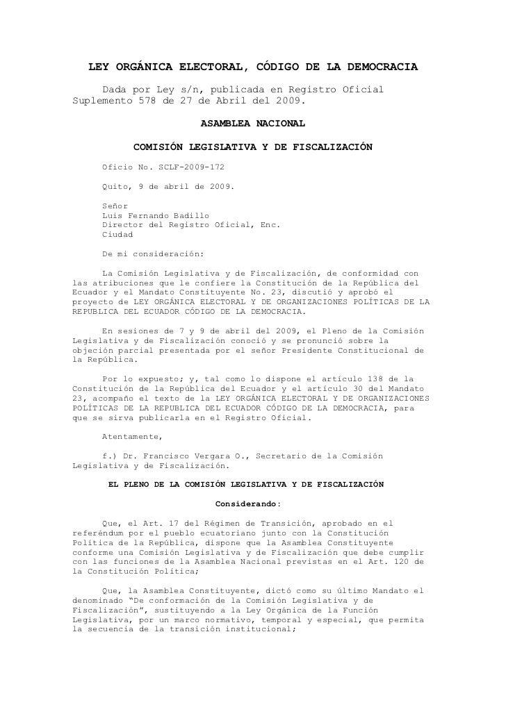 LEY ORGÁNICA ELECTORAL, CÓDIGO DE LA DEMOCRACIA     Dada por Ley s/n, publicada en Registro OficialSuplemento 578 de 27 de...