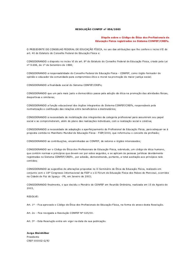 RESOLUÇÃO CONFEF nº 056/2003                                                                Dispõe sobre o Código de Ética...