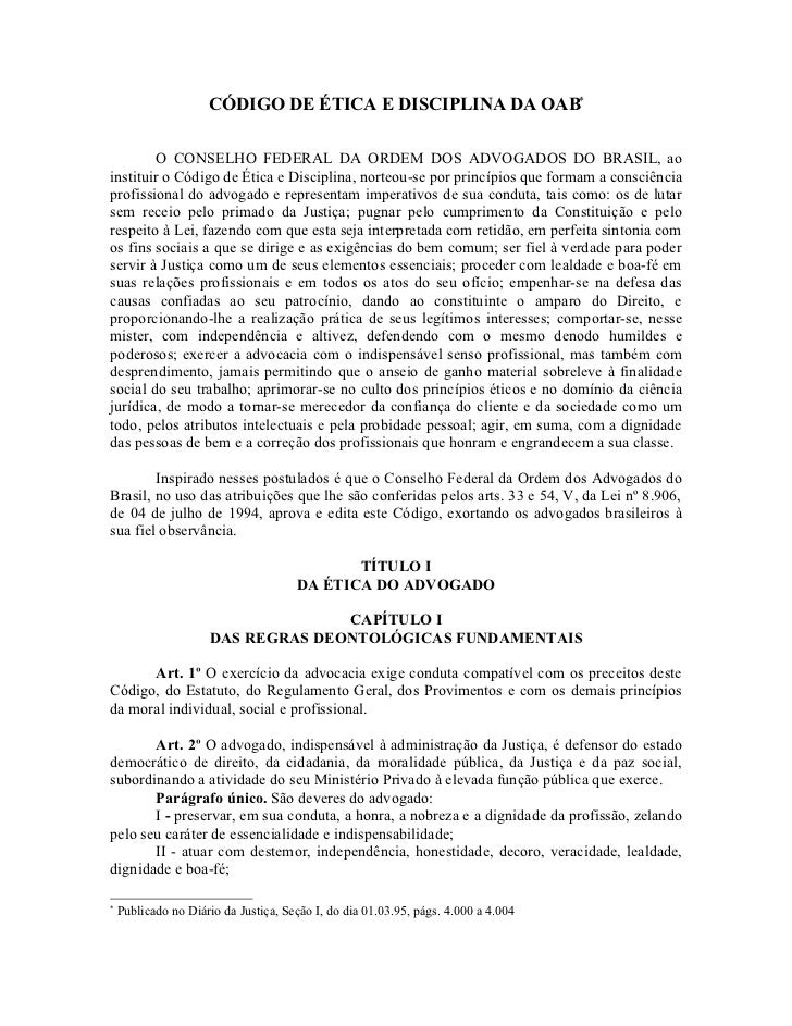 CÓDIGO DE ÉTICA E DISCIPLINA DA OAB         O CONSELHO FEDERAL DA ORDEM DOS ADVOGADOS DO BRASIL, aoinstituir o Código de ...