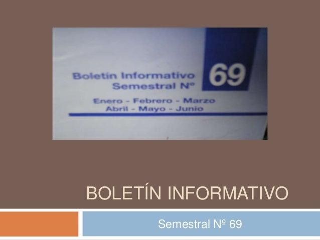 BOLETÍN INFORMATIVO Semestral Nº 69