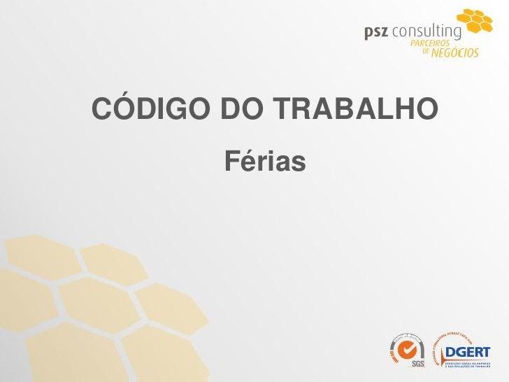 CÓDIGO DO TRABALHO      Férias