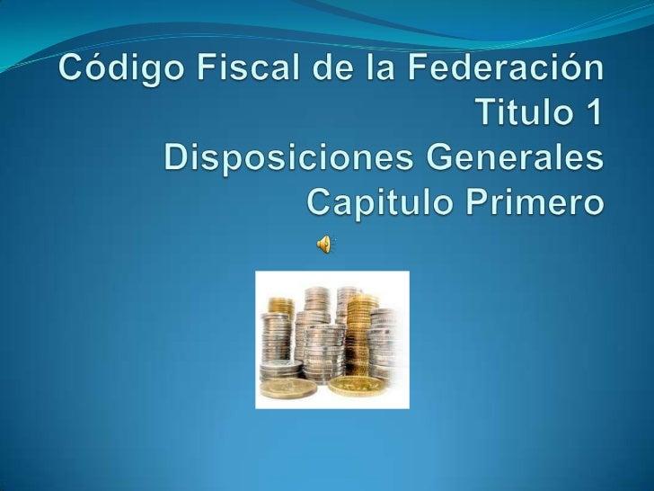 Articulo 1 Art. 31 fracc. IV Las Personas Físicas y Morales, están obligadas  a contribuir para los gastos públicos conf...