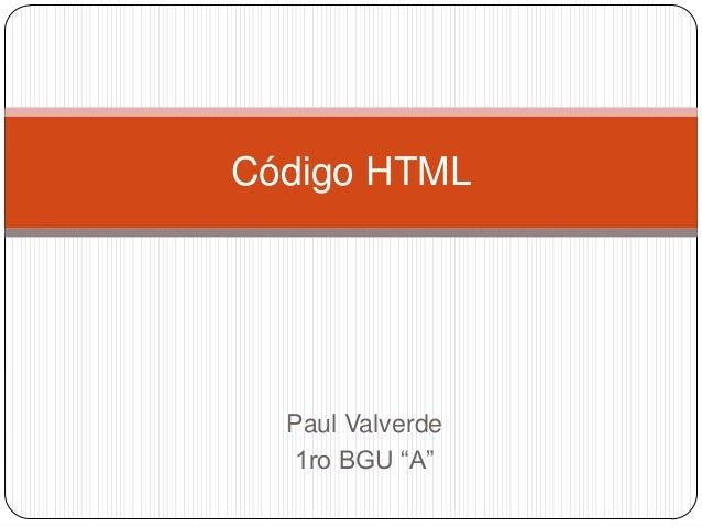 """Código HTML  Paul Valverde 1ro BGU """"A"""""""