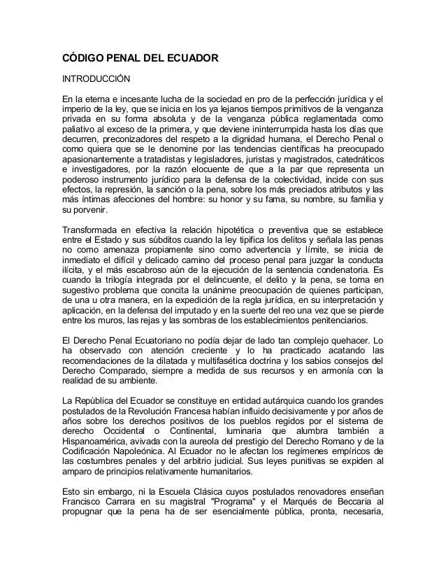 CÓDIGO PENAL DEL ECUADOR INTRODUCCIÓN En la eterna e incesante lucha de la sociedad en pro de la perfección jurídica y el ...