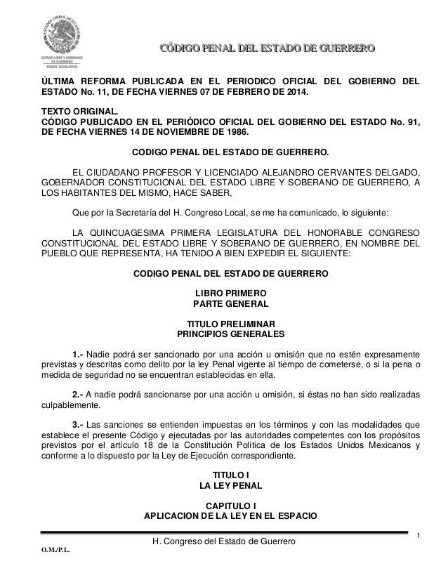 H. Congreso del Estado de Guerrero O.M./P.L. 1 CCCÓÓÓDDDIIIGGGOOO PPPEEENNNAAALLL DDDEEELLL EEESSSTTTAAADDDOOO DDDEEE GGGU...