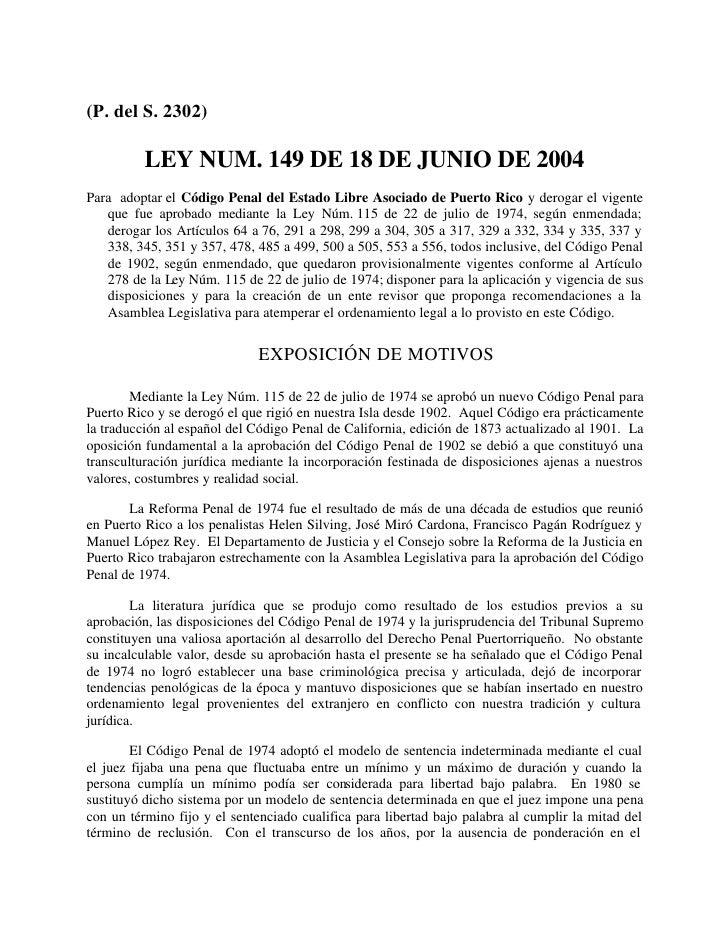 (P. del S. 2302)          LEY NUM. 149 DE 18 DE JUNIO DE 2004Para adoptar el Código Penal del Estado Libre Asociado de Pue...