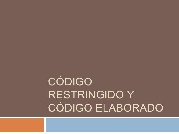 CÓDIGORESTRINGIDO YCÓDIGO ELABORADO