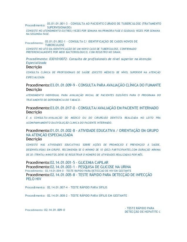 Procedimento: 03.01.01.001-3 - CONSULTA AO PACIENTE CURADO DE TUBERCULOSE (TRATAMENTO SUPERVISIONADO) CONSISTE NO ATENDIME...