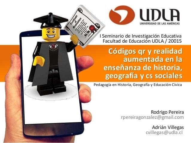 POSTER Códigos qr y realidad aumentada en la enseñanza de historia, geografía y cs sociales I Seminario de Investigación E...