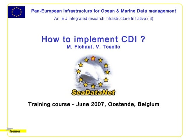 Pan-European infrastructure for Ocean & Marine Data management An EU Integrated research Infrastructure Initiative (I3) Ho...