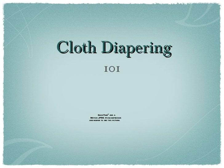Cloth Diapering <ul><li>101 </li></ul>