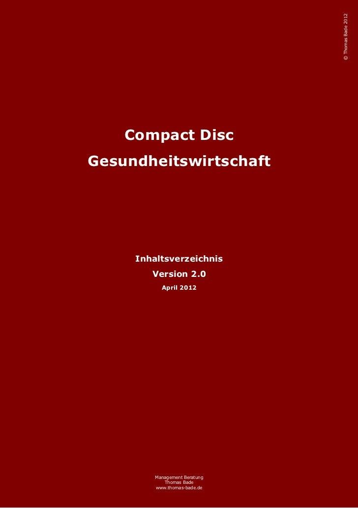 © Thomas Bade 2012    Compact DiscGesundheitswirtschaft     Inhaltsverzeichnis        Version 2.0           April 2012    ...