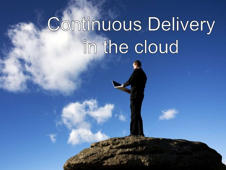 Continuous Delivery in the Cloud