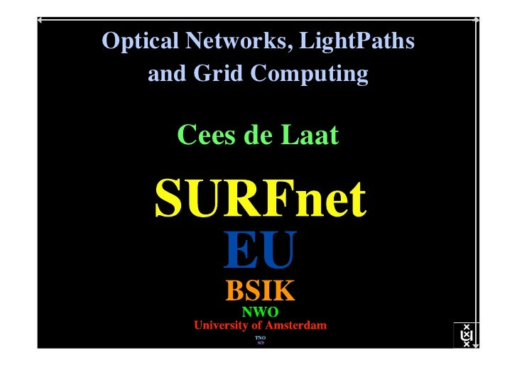 Optical networks, light paths and GRID computing