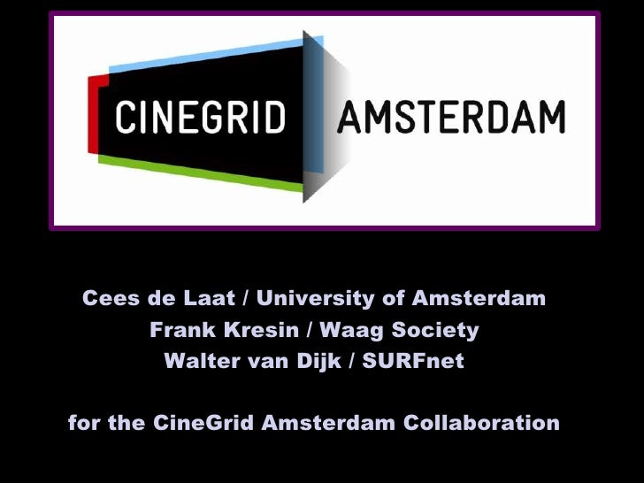 CineGrid Amsterdam intro