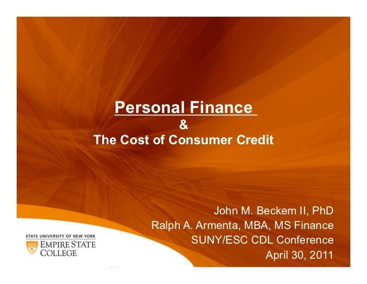 Personal Finance             &The Cost of Consumer Credit                    John M. Beckem II, PhD        Ralph A. Arment...