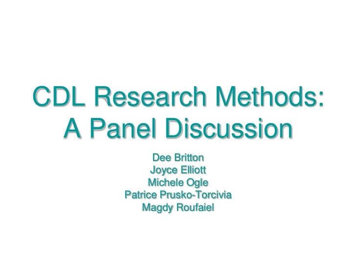 CDL Research Methods: A Panel Discussion<br />Dee Britton<br />Joyce Elliott<br />Michele Ogle<br />Patrice Prusko-Torcivi...