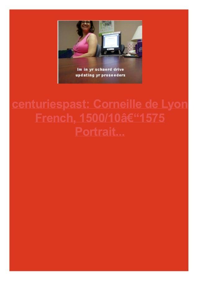 centuriespast: Corneille de Lyon French, 1500/10–1575 Portrait...