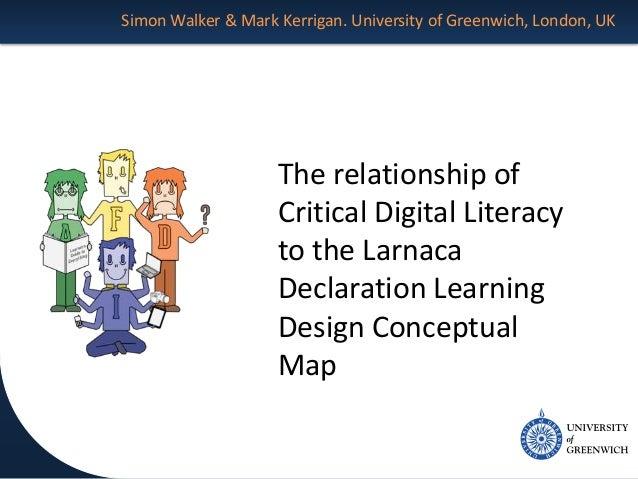 Simon Walker & Mark Kerrigan. University of Greenwich, London, UK The relationship of Critical Digital Literacy to the Lar...
