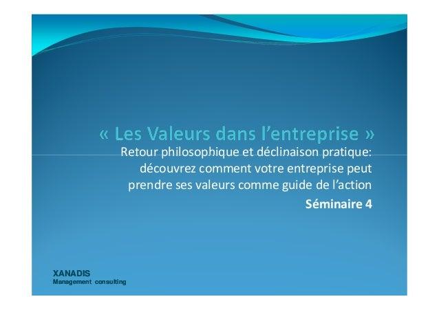 Retour philosophique et déclinaison pratique: XANADISXANADIS Management consultingManagement consulting Retour philosophiq...