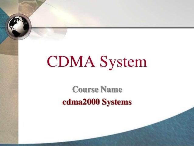 CDMA System Course Name cdma2000 Systems