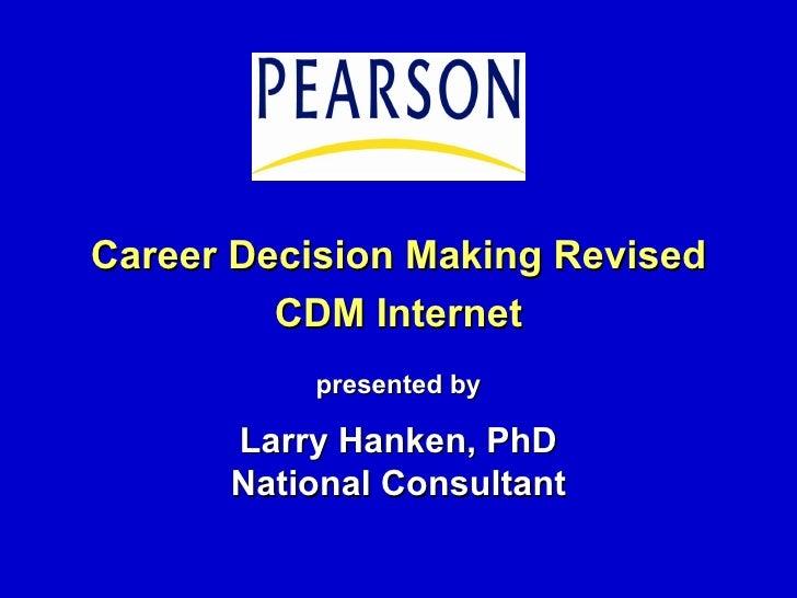 Using the New Web-based Career Decision Making (CDM)