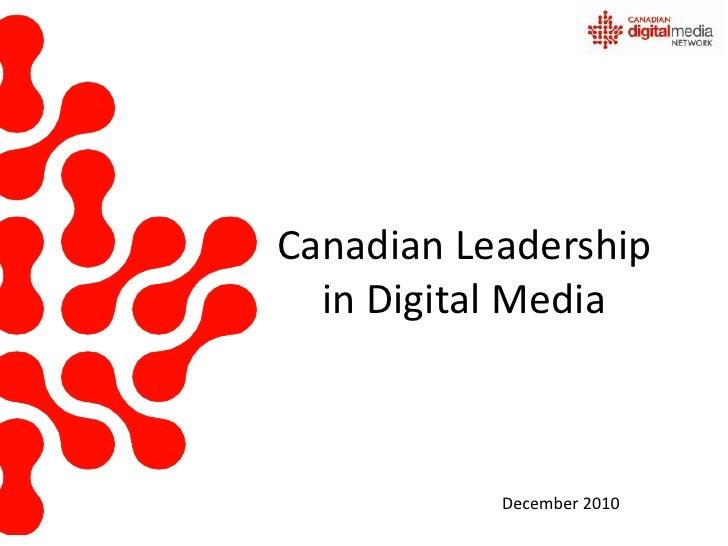 Canadian Leadership in Digital Media<br />December 2010<br />