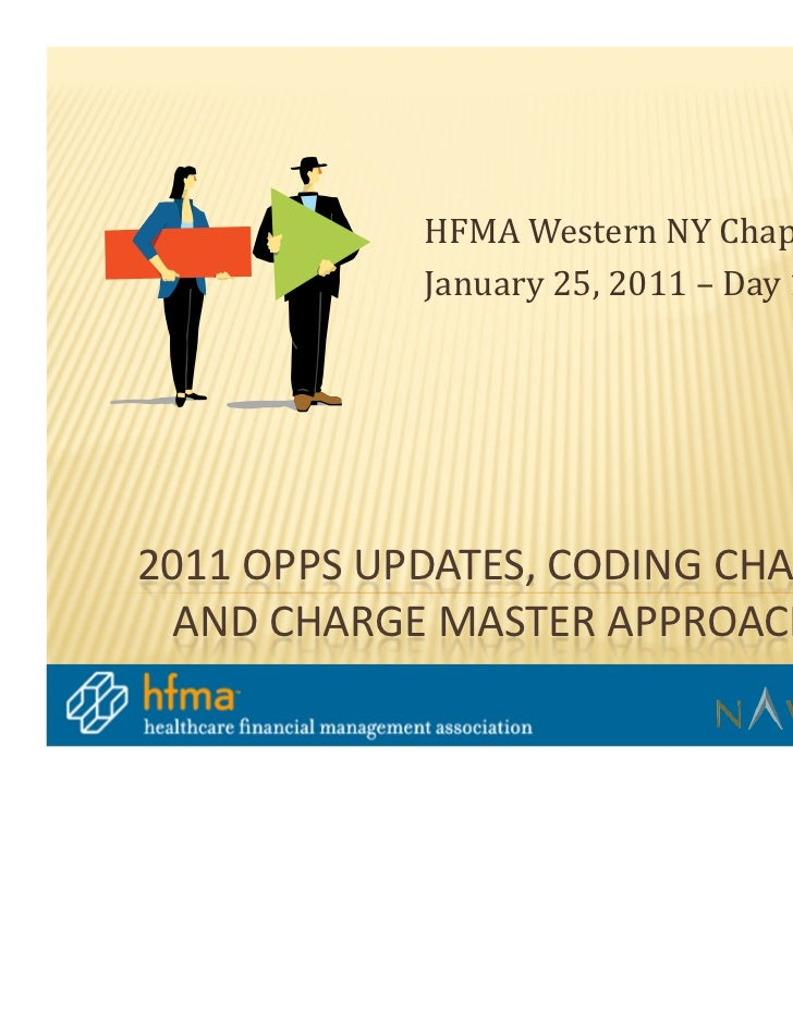 HFMA Western NY Chapter            January 25, 2011 – Day 12011 OPPS UPDATES, CODING CHANGES  AND CHARGE MASTER APPROACHES