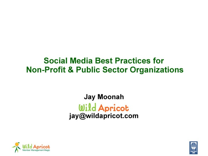 Social Media Best Practices for  Non-Profit & Public Sector Organizations Jay Moonah [email_address]