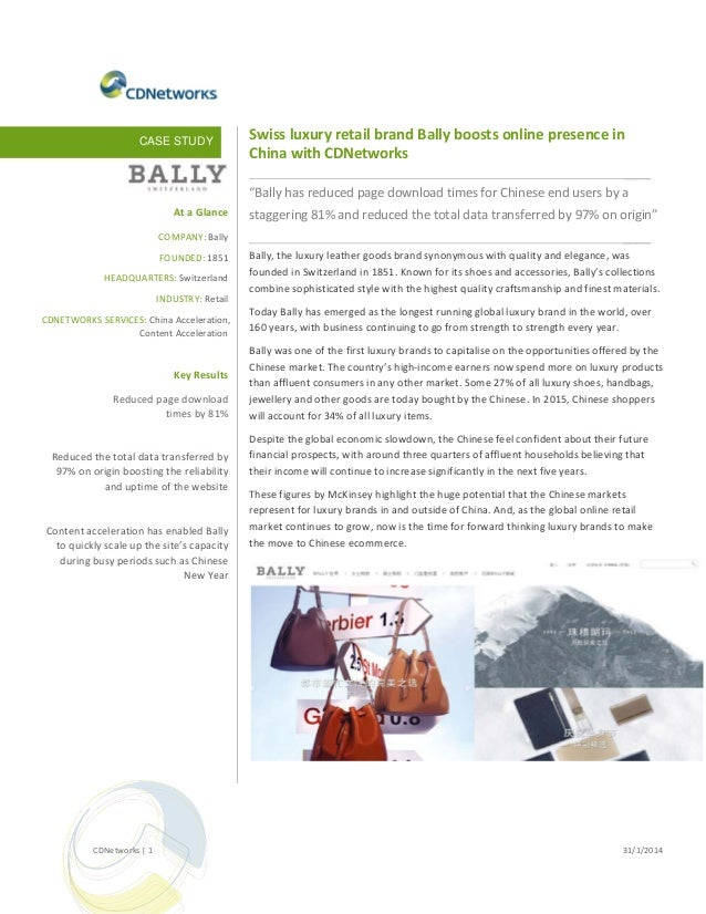 "CASE STUDY  Swiss luxury retail brand Bally boosts online presence in China with CDNetworks  ____ ""Bally has reduced page ..."