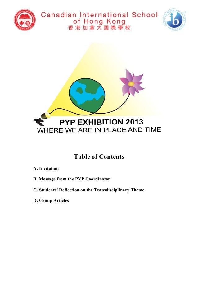Table of ContentsA. InvitationB. Message from the PYP CoordinatorC. Students' Reflection on the Transdisciplinary ThemeD. ...