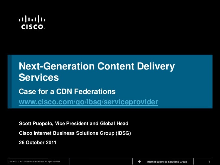 TM             Next-Generation Content Delivery             Services             Case for a CDN Federations             ww...