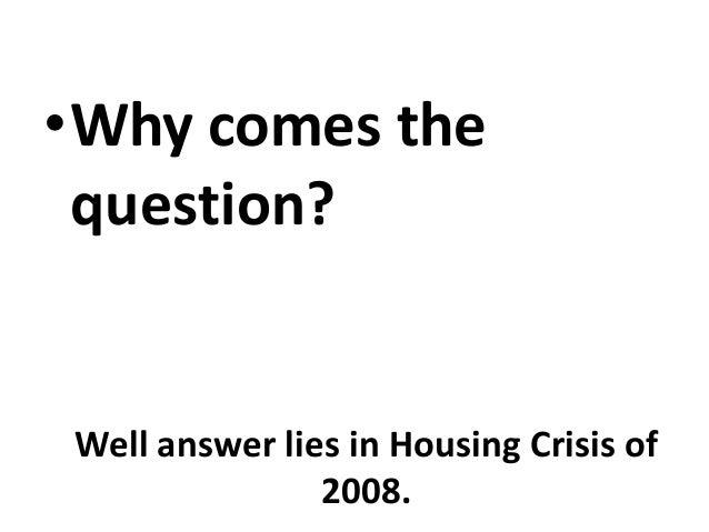 Sub prime crisis questions?