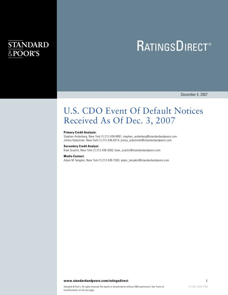 December 4, 2007    U.S. CDO Event Of Default Notices Received As Of Dec. 3, 2007 Primary Credit Analysts: Stephen Anderbe...