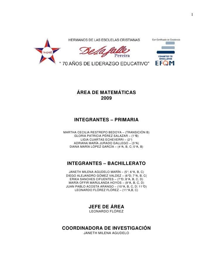 ÁREA DE MATEMÁTICAS<br />2009<br />INTEGRANTES – PRIMARIA<br />MARTHA CECILIA RESTREPO BEDOYA – (TRANSICIÓN B)<br />GLORIA...